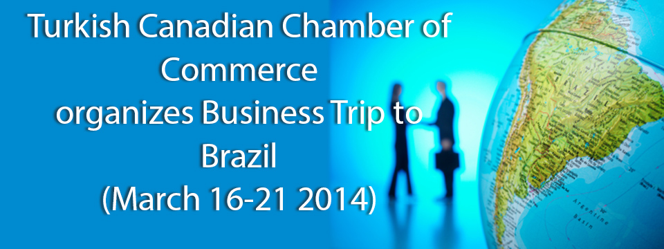 Turkish Canadian Chamber of Commerce Organizes Business Trip to Brazil
