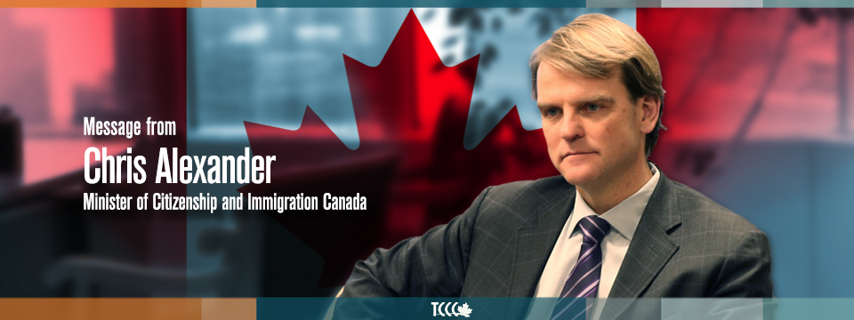 Message From Chris Alexander, Minister of Citizenship and Immigration Canada